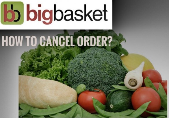 How to Cancel Order on Big Basket